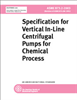 ASME B73.2 - 2003 Specifications for Vertical In-Line Centrifugal Pumps for Chemical Process (Secure PDF) -- J04903