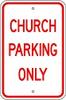 Church Parking Only -- R-107RA5
