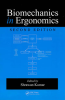 Ergonomics and Human Factors Publication -- Biomechanics in Ergonomics, Second Edition