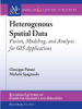 Heterogenous Spatial Data: Fusion, Modeling, and Analysis for GIS Applications